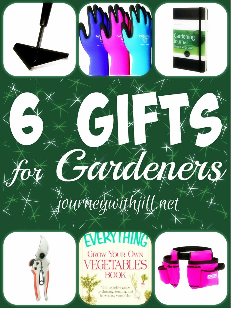 6 Gift Ideas for Gardeners | Journey with Jill
