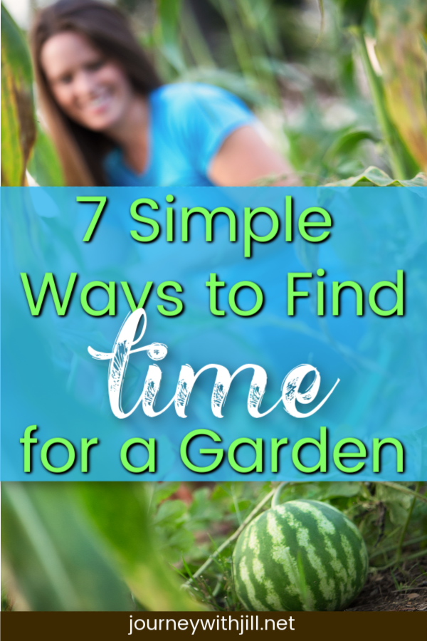 7 Ways to Find Time for a Garden