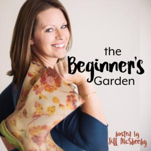 Beginner's Garden Podcast