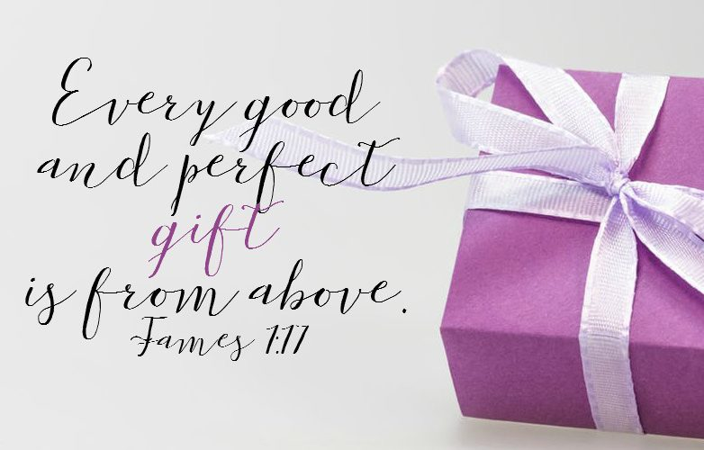 Every Good and Perfect Gift James 1:17
