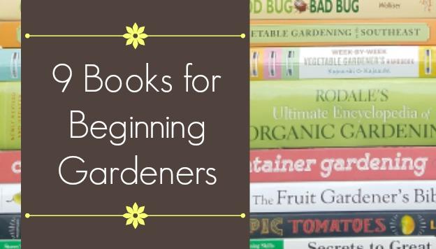9 Books for Beginning Gardeners