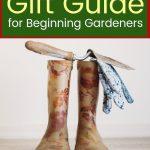 Gift Guide for Beginning Gardeners