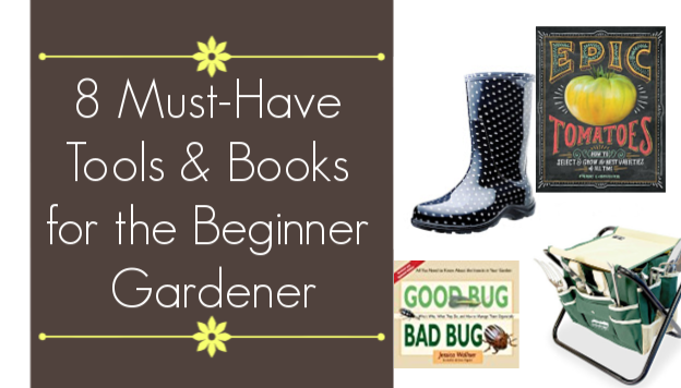 My 8 Favorite Garden Tools and Gardening Books