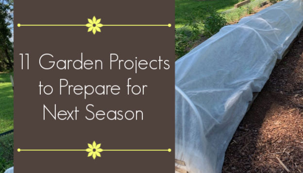 11 Garden Projects to Prepare for Next Season