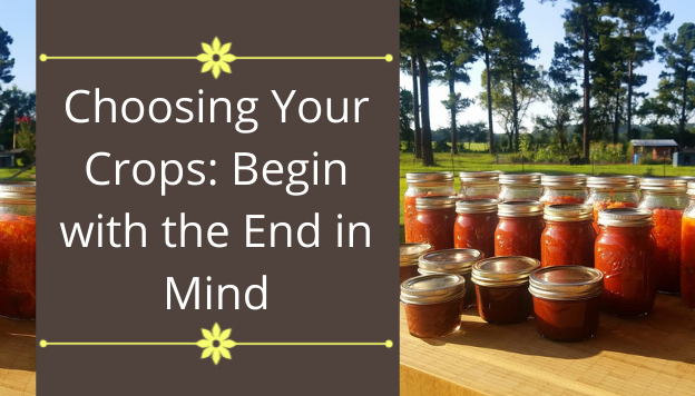 Choosing Your Crops: Begin with the End in Mind